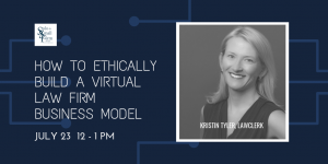 How to Ethically Build a Virtual Law Firm Business Model